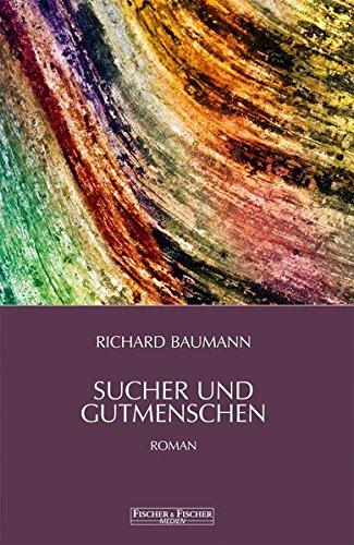 Sucher und Gutmenschen: Roman (Fischer & Fischer Medien)