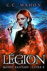 Légion (Bayou Fantasy t. 3)