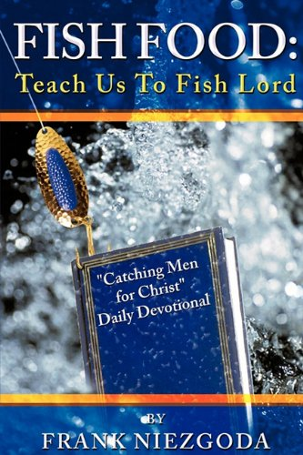 Fish Food: Teach Us to Fish Lord