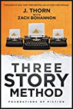 Three Story Method: Foundations of Fiction