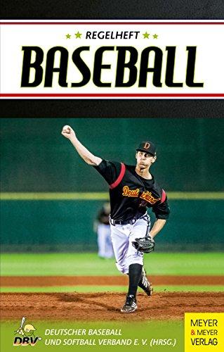 Regelheft Baseball: Das offizielle Regelwerk des Deutschen Baseball und Softball -