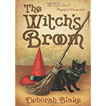 The Witch's Broom: The Craft, Lore & Magick of Broomsticks (Witch's Tools)