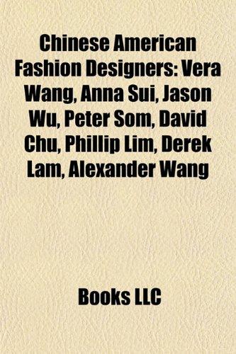 chinese-american-fashion-designers-vera-wang-anna-sui-jason-wu-peter-som-david-chu-phillip-lim-derek