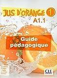 Jus d'orange 1 - Niveau A1.1 - Guide pédagogique