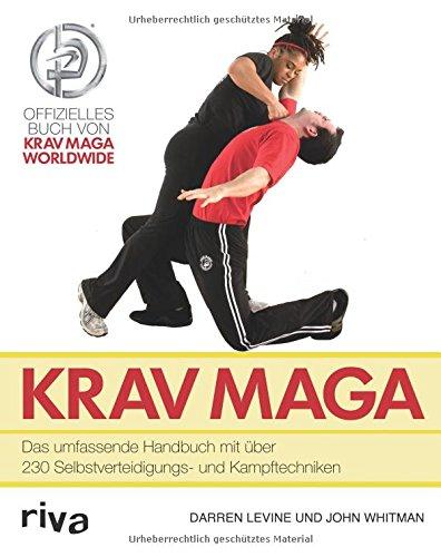 Preisvergleich Produktbild Krav Maga: Das Umfassende Handbuch Mit Über 230 Selbstverteidigungs- Und Kampftechniken
