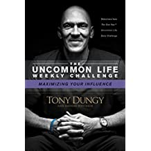 Maximizing Your Influence (The Uncommon Life Weekly Challenge) (English Edition)