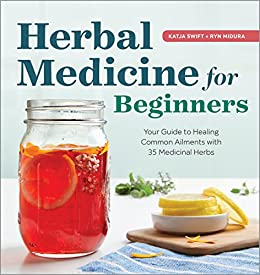 Herbal Medicine for Beginners: Your Guide to Healing Common ...