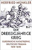 Produkt-Bild: Der Dreißigjährige Krieg: Europäische Katastrophe, deutsches Trauma 1618-1648