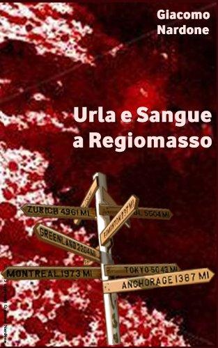 Urla e Sangue a Regiomasso (Italian Edition)