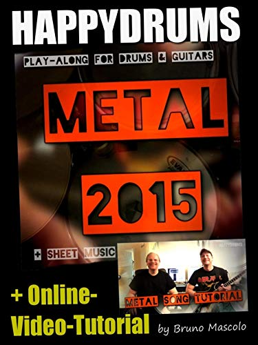 "Happydrums Play-Along Song ""Metal 2015\"": +Schlagzeugnoten +Play-Along für Gitarre & Bass mit TAB +Video-Tutorial: Tipps / Song-Aufbau"