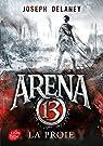 Arena 13, tome 2 : La proie par Delaney