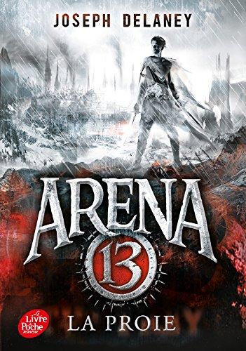 Arena 13 - Tome 2: La proie