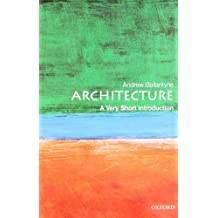 Architecture: A Very Short Introduction by Andrew Ballantyne (2002-12-19)