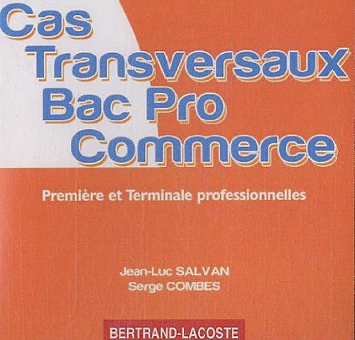 Cas transversaux Bac pro Commerce 1e et Tle professionnelles : CD-ROM
