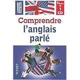 Comprendre l'anglais parlé tout de suite ! (coffret + 1CD)