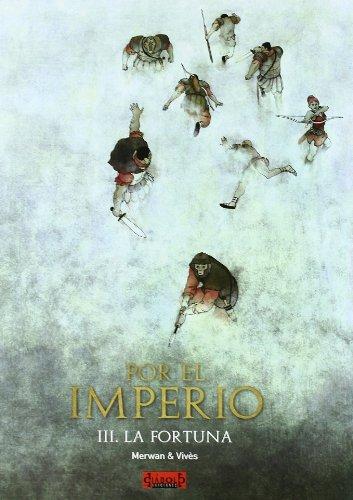 POR EL IMPERIO 03. LA FORTUNA