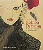 Fashion Drawing, Second Edition: Illustration Techniques for Fashion Designers by Michele Wesen Bryant (2016-07-19)
