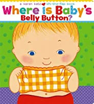 Where Is Baby's Belly Button? (Karen Katz Lift-the-Flap Bo