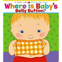 Where Is Baby\'s Belly Button?: A Lift-the-Flap Book (Karen Katz Lift-the-Flap Books)