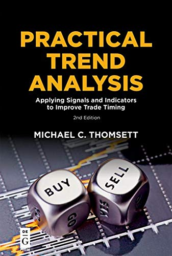 Practical Trend Analysis: Applying Signals and Indicators to Improve Trade Timing, Second Edition