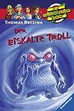 Der Eiskalte Troll (Die Knickerbocker-Bande, Band 29)