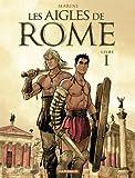 Les Aigles de Rome - Livre 1