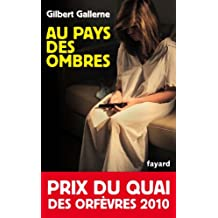 Au pays des ombres : Prix du quai des orfèvres 2010 (Policier)