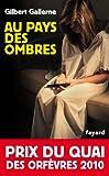 Au pays des ombres : Prix du quai des orfèvres 2010 (Policier) (French Edition)