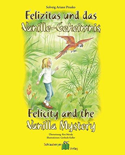 Felizitas und das Vanille-Geheimnis - Felicity and the Vanilla Mystery (Vanille Blüte)
