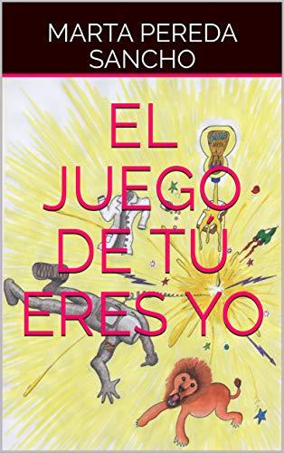 El juego de tú eres yo por Marta Pereda Sancho