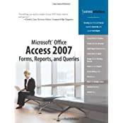 Microsoft Office Access 2007 Forms, Reports, and Queries by Paul McFedries (2007-05-11)