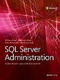 SQL Server Administration: Insider-Wissen – praxisnah & kompetent (Für Experten)