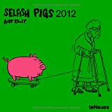 Selfish Pigs 2012 Calendar