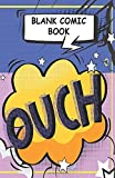 """Blank Comic Book Ouch: Hand Drawn Font - Draw Your Own Comics - 114 Pages of Fun and Templates - A Large 5.5"""" x 8.5"""" Notebook and Sketchbook for Kids, Teenagers and Adults to Unleash Creativity"""