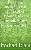 For hans mellemnavn plukket vi Thomas, til ære for min kones fysiker bedstefar (Danish Edition)