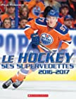 Le Hockey - Ses Supervedettes 2016-2017