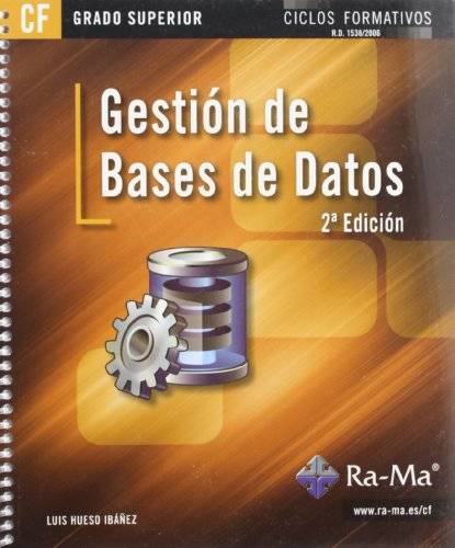 Gestión de bases de datos. 2ª Edición (GRADO SUPERIOR) por Luis Hueso Ibáñez Galindo