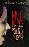 Nightmares of Caitlin Lockyer (Nightmares Trilogy Book 1) (English Edition)