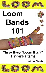 Loom Bands 101 - Three Loom Band Finger Patterns.: How To Make Loom Band Jewelry By Hand... No Loom Needed! (English Edition)