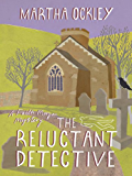 The Reluctant Detective (A Faith Morgan Mystery Book 1)