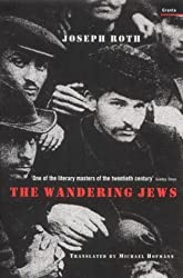 The Wandering Jews by Joseph Roth (2013-06-04)