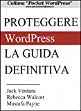 WordPress Guida alla Sicurezza - Manuale per proteggere siti e blog in WordPress (Pocket WordPress Vol. 2)