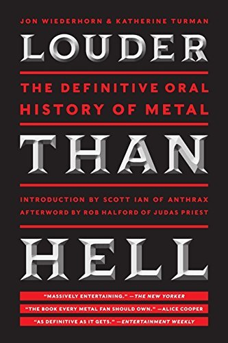 louder-than-hell-the-definitive-oral-history-of-metal-by-jon-wiederhorn-2014-04-29
