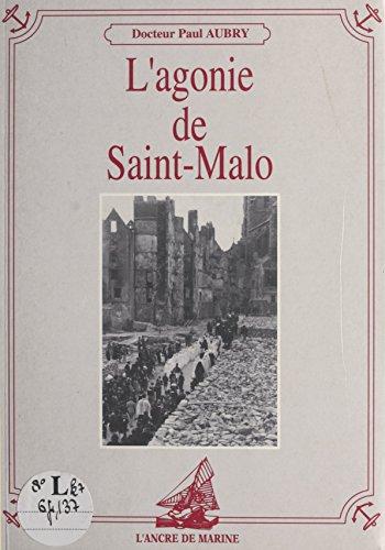 L'agonie de Saint-Malo (Ancre Marine) par Paul Aubry
