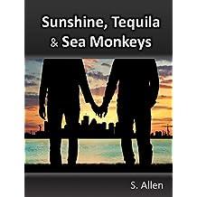 Sunshine, Tequila & Sea Monkeys (English Edition)