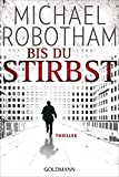 Bis du stirbst: Thriller (Joe O'Loughlin und Vincent Ruiz, Band 7)