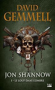 Jon Shannow, Tome 1 : Le loup dans l'ombre par David Gemmell