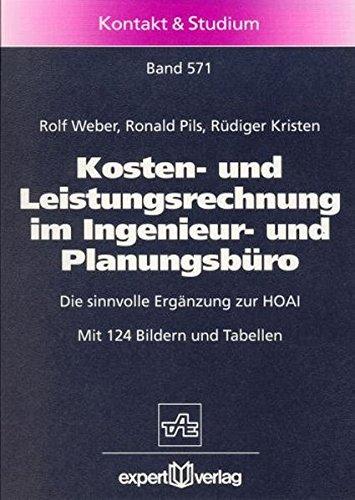 Kosten- und Leistungsrechnung im Ingenieur- und Planungsbüro: Die sinnvolle Ergänzung zur HOAI (Kontakt & Studium)