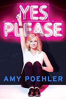 Yes Please par [Poehler, Amy]