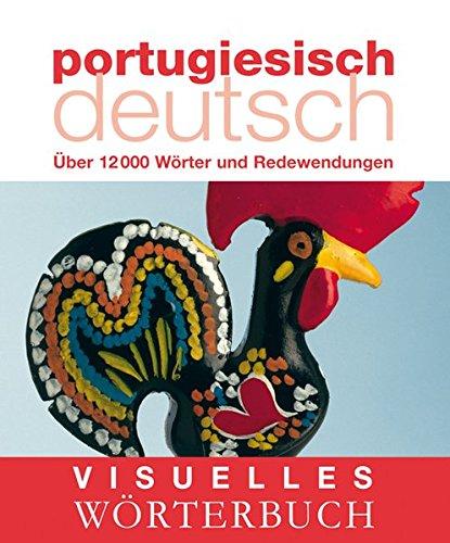 Visuelles Wörterbuch Portugiesisch–Deutsch: Über 12.000 Wörter und Redewendungen (Coventgarden)